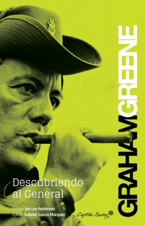 Graham Greene. Descubriendo al General.
