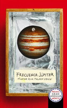 Frecuencia Júpiter, de Martha Rivalpalacio
