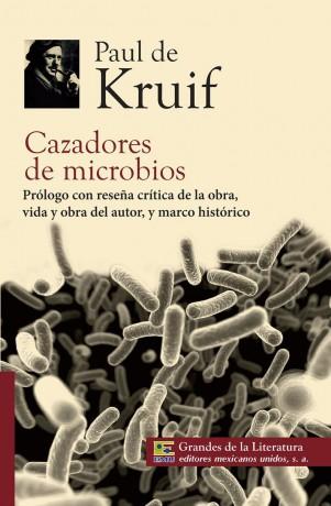 Los cazadores de microbios, Paul de Kruift
