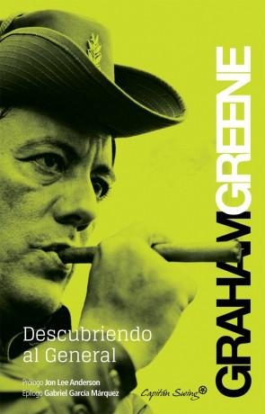 Graham Greene. Descubriendo al General.